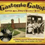 "Album cover called Gastonia Gallup with ""Cotton Mill Songs & Hillbilly Blues"""